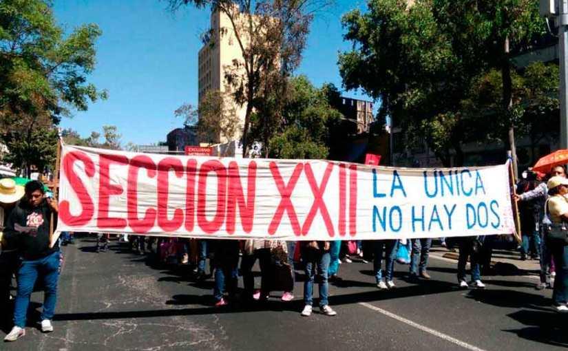 Los sindicatos en Oaxaca emulan a la S-22 en la ilegalidad de sus acciones deprotesta