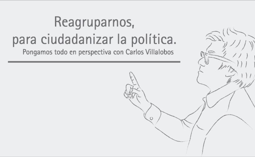 Reagruparnos, para ciudadanizar lapolítica