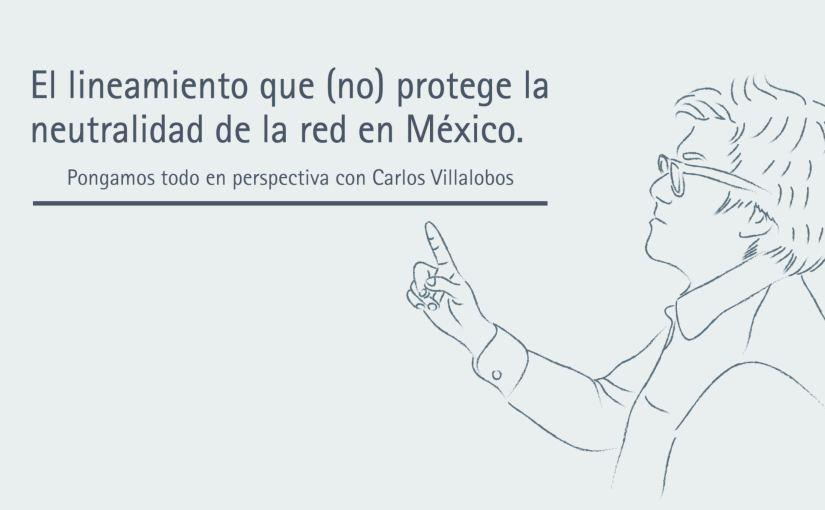 El lineamiento que (no) protege la neutralidad de la red enMéxico